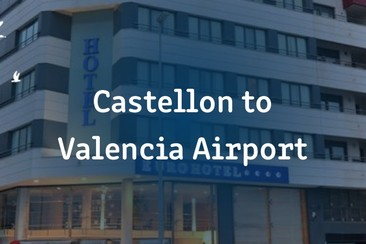 I'Way One-Way Transfer - Castellon (Benicassim) to Valencia airport