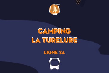 Camping La Turelure Shuttle Transfer | Ligne 2A - RETURN