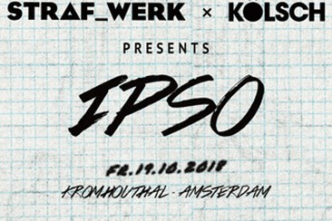STRAF_WERK x Kölsch presents IPSO - Ticket