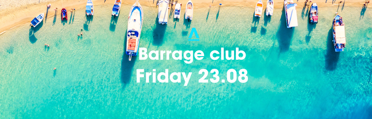 BARRAGE Friday 23 August
