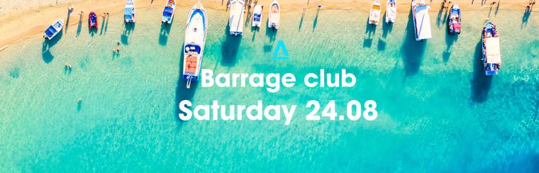 BARRAGE Saturday 24 August
