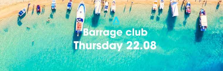 BARRAGE Thursday 22 August