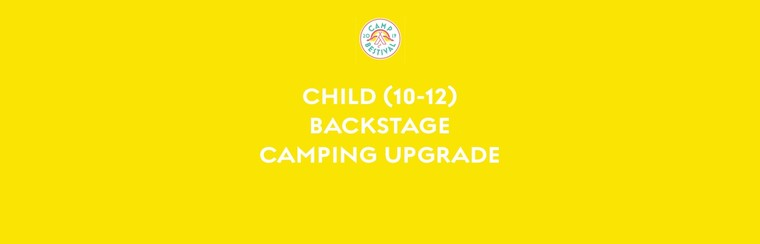 Child Age 10-12 Backstage Camping Upgrade