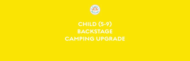 Child Age 5-9 Backstage Camping Upgrade