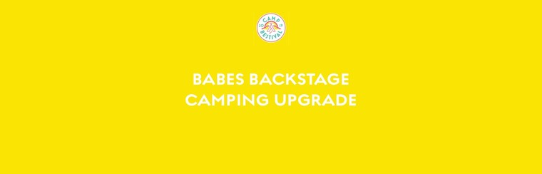 Babes in Arms Backstage Camping Upgrade