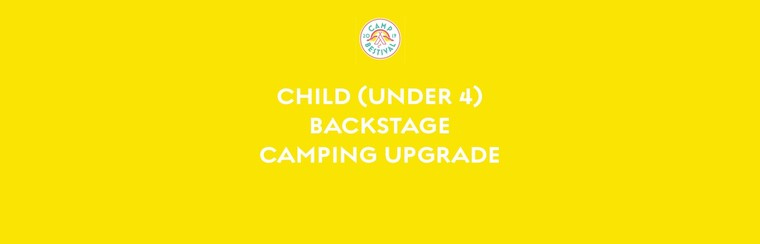 Child Age 4 & Under Backstage Camping Upgrade