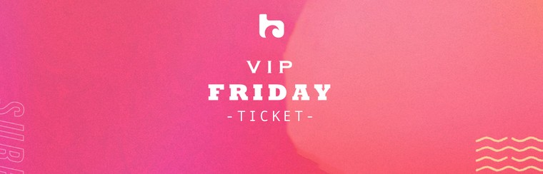 Friday VIP Ticket