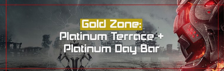 Gold Zone: Platinum Terrace + Platinum Day Bar