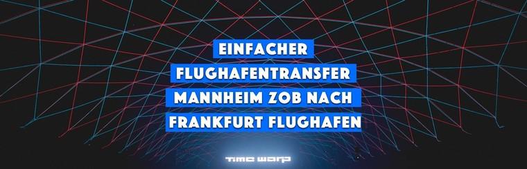 Transfert aéroport, aller simple - de Mannheim ZOB à l'aéroport de Francfort