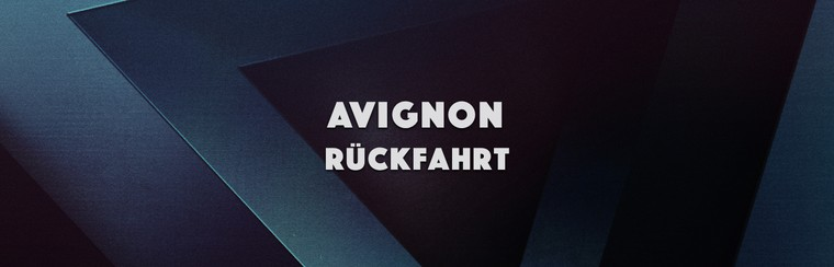 Avignon Return Trip