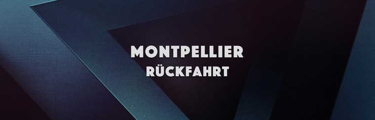 Montpellier Return Trip