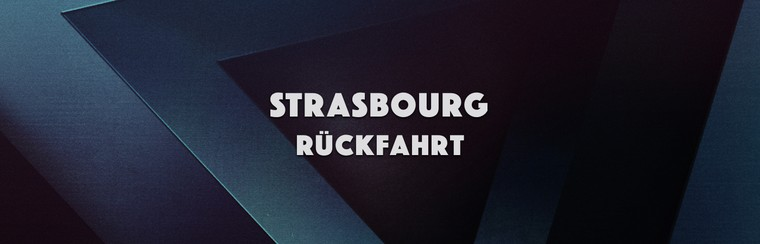 Strasbourg Return Trip