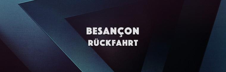 Besançon Return Trip