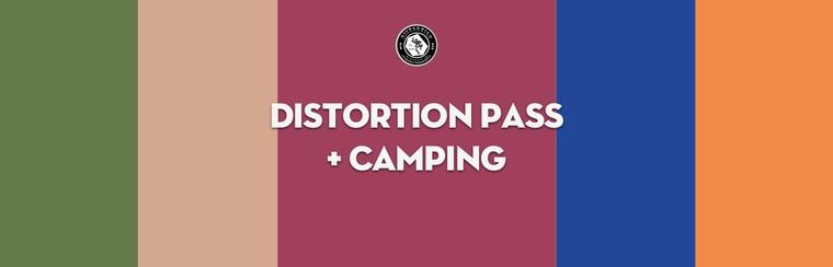 Distortion Pass + Camping