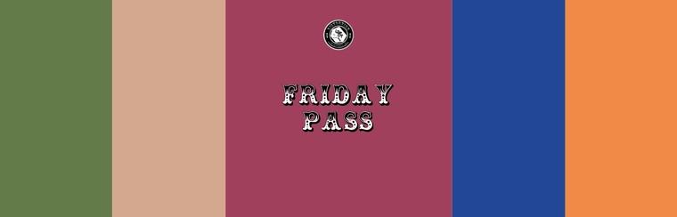 Friday Pass