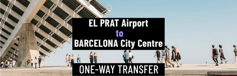 Einfacher I'Way Transfer | Flughafen Barcelona El Prat in die Innenstadt von Barcelona