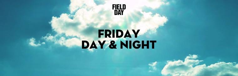 Friday Day & Night Ticket