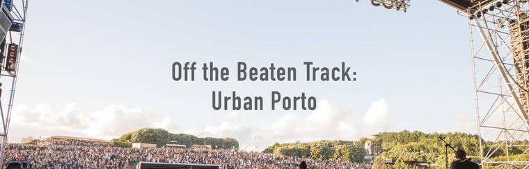 Tra le vie meno battute: Urban Porto