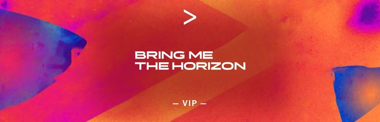 BRING ME THE HORIZON | VIP TICKET