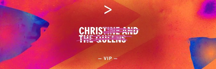 CHRISTINE AND THE QUEENS | VIP TICKET