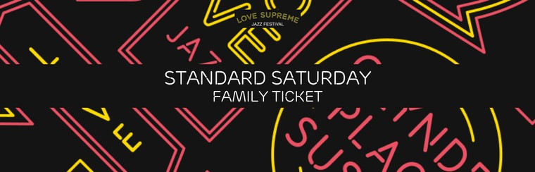 Standard Saturday Family Ticket
