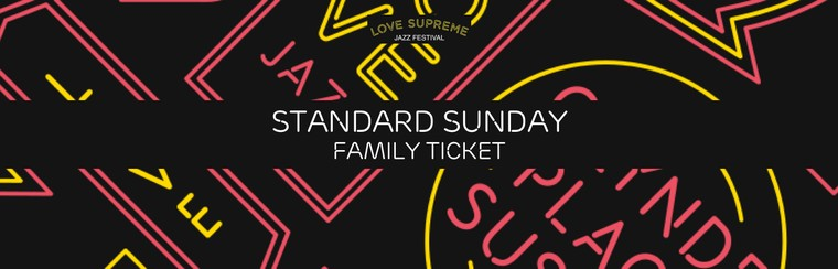 Standard Sunday Family Ticket