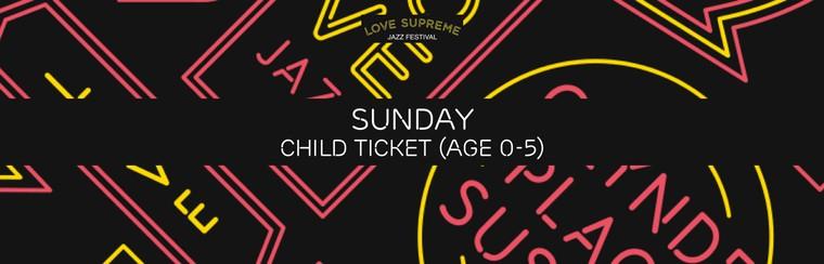 Standard Sunday Child Ticket (Age 0-5)