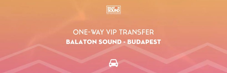 One-Way VIP Transfer | Balaton Sound - Budapest