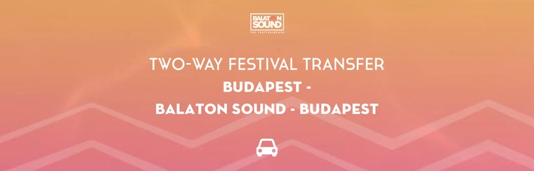 Two-Way Festival Transfer | Budapest - Balaton Sound - Budapest