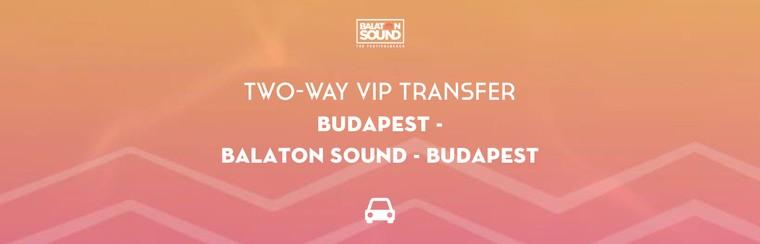 Two-Way VIP Transfer | Budapest - Balaton Sound - Budapest