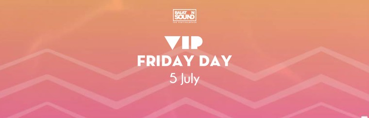 VIP Day Ticket Friday 5 July