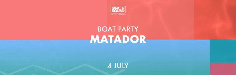 Boat Party with Matador - 4 July
