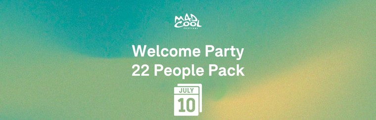 Welcome Party - Pack 22 Tickets