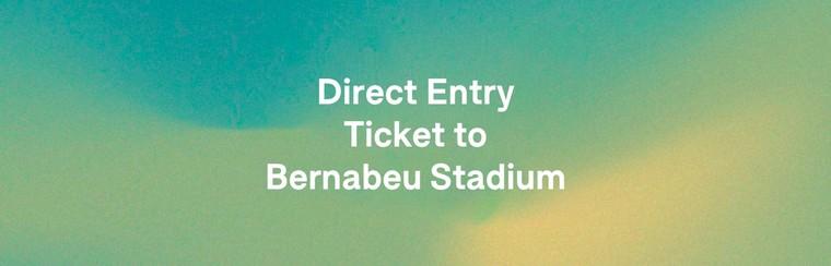Direct Entry Ticket to Bernabeu Stadium