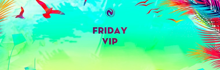 VIP Friday Ticket