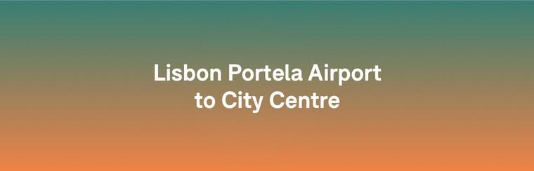 I'Way One-Way Transfer - Lisbon Portela Airport to Lisbon City Centre