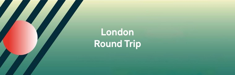 London Round Trip
