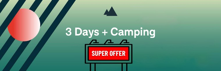 Special Offer -  3 Days Ticket + Free Glamping