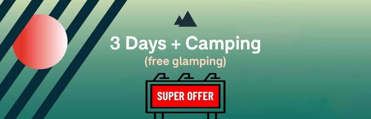 Special Offer -  3 Days Ticket + Camping (Free Glamping)