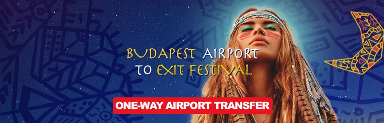 One-Way Airport Transfer - Budapest Airport to Exit Festival