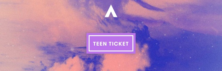 Teen Ticket | Age: 13-17
