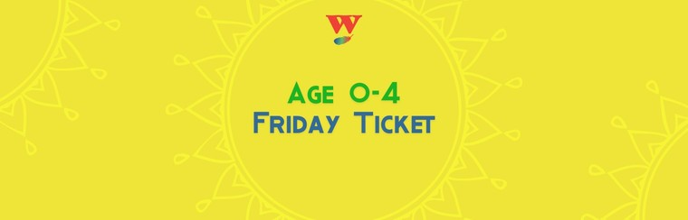 Age 0-4 Friday Ticket