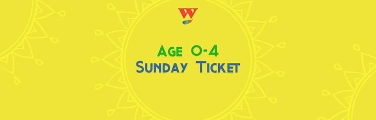 Age 0-4 Sunday Ticket