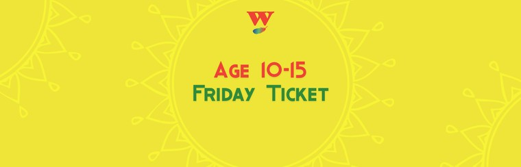 Age 10-15 Friday Ticket