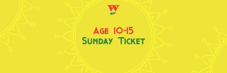 Age 10-15 Sunday Ticket