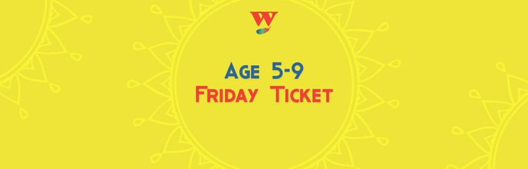 Age 5-9 Friday Ticket