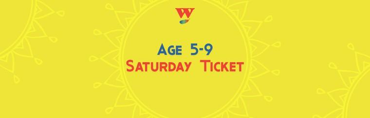 Age 5-9 Saturday Ticket