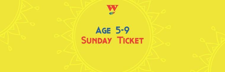 Age 5-9 Sunday Ticket