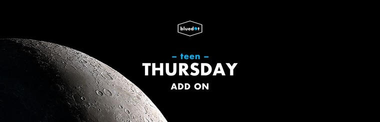 Teen Thursday Add On Ticket