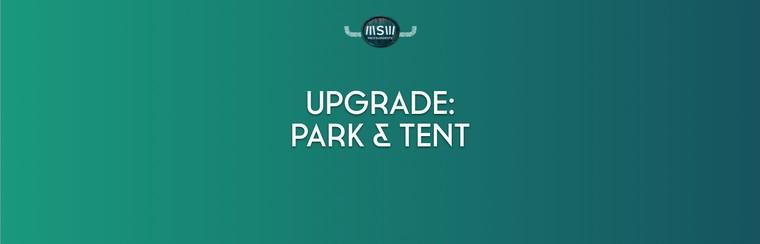 Upgrade: Park & Tent